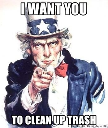 Uncle Sam - I WANT YOU TO CLEAN UP TRASH