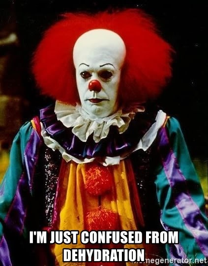 it clown stephen king - I'm just confused from dehydration