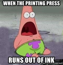 D Face Patrick - when the printing press runs out of ink