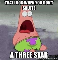 D Face Patrick - That look when you don't salute A THREE STAR