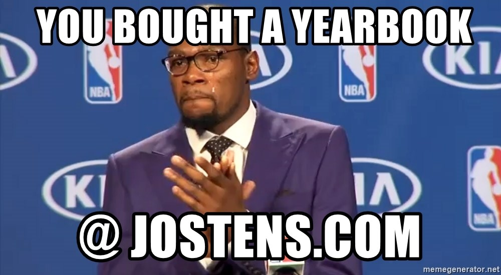KD you the real mvp f - you bought a yearbook @ jostens.com