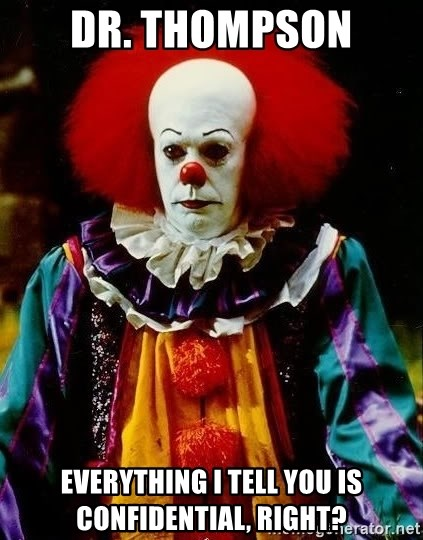 it clown stephen king - Dr. Thompson Everything I tell you is confidential, right?