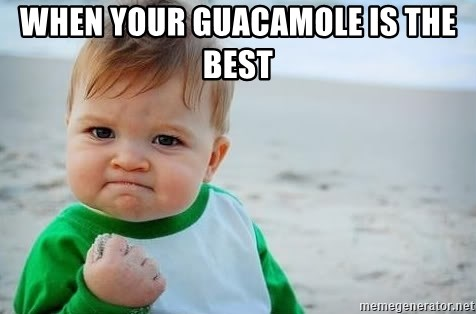 fist pump baby - When your guacamole is the best
