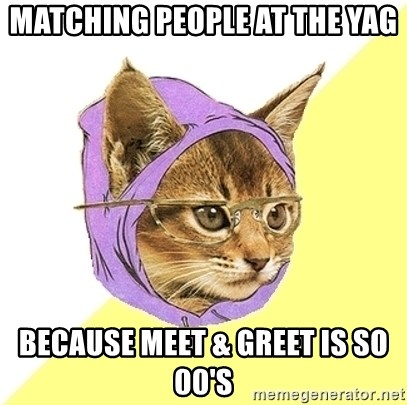 Hipster Kitty - Matching People at the YAG Because Meet & Greet is so 00's