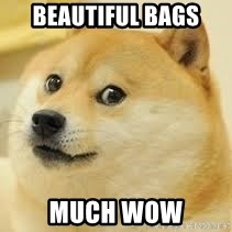 dogeee - BEAUTIFUL BAGS MUCH WOW