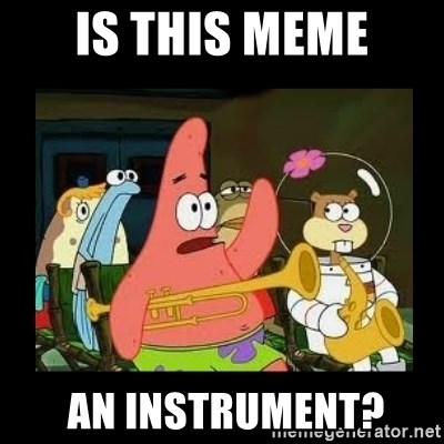 Patrick Star Instrument - Is This Meme  An Instrument?