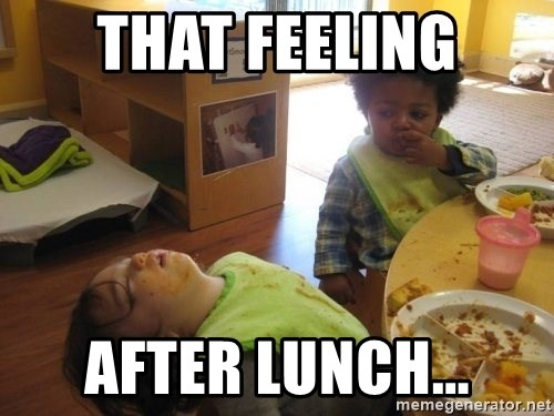 That Feeling After Lunch Food Coma Meme Generator