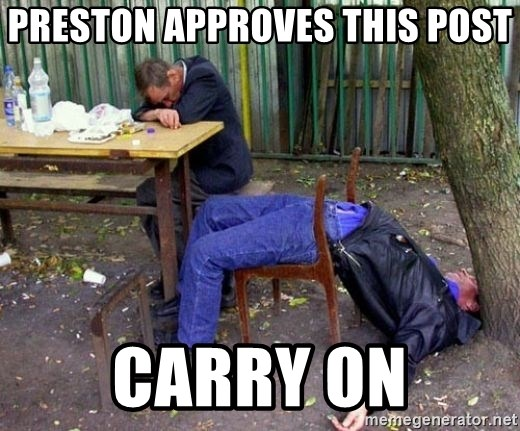 drunk - Preston Approves This Post Carry On