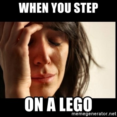 First World Problems - when you step on a lego