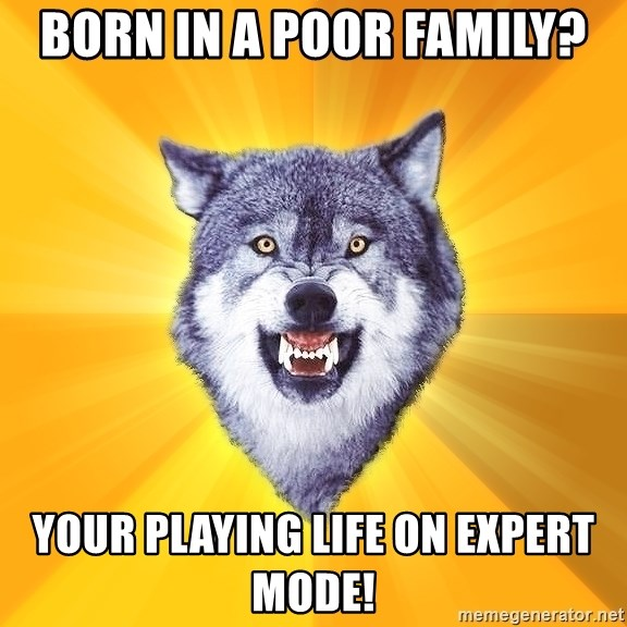 Courage Wolf - Born in a poor family? Your playing life on expert mode!