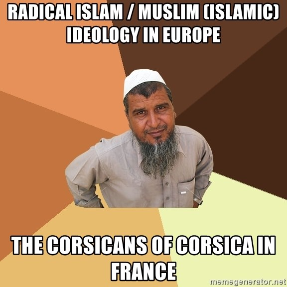 Ordinary Muslim Man - Radical Islam / Muslim (Islamic) Ideology in Europe  The Corsicans of Corsica in France