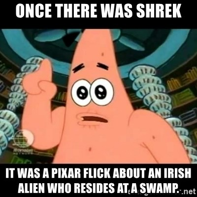 ugly barnacle patrick - Once there was Shrek it was a Pixar flick about an Irish alien who resides at a swamp.