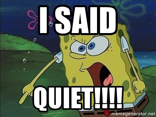 Spongebob Rage - I said QUIET!!!!