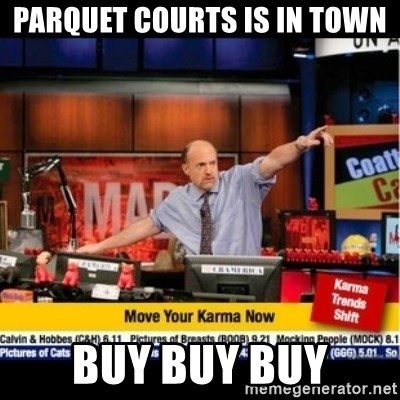 Mad Karma With Jim Cramer - parquet courts is in town buy buy buy