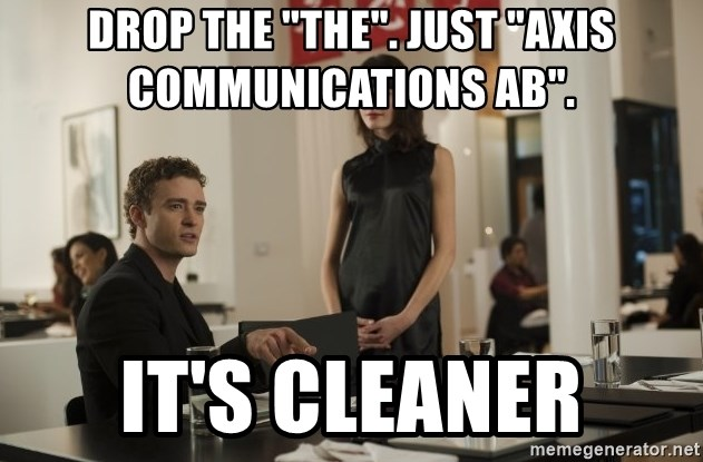 """sean parker - drop the """"the"""". Just """"Axis Communications AB"""". It's cleaner"""