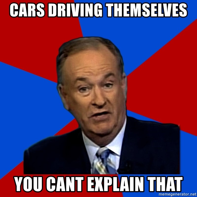 Bill O'Reilly Proves God - Cars driving themselves You cant explain that
