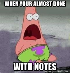 D Face Patrick - When your almost done with notes