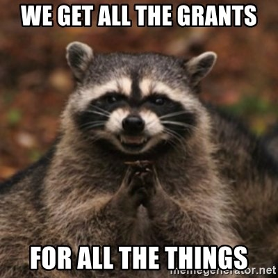 evil raccoon - we get all the grants for all the things