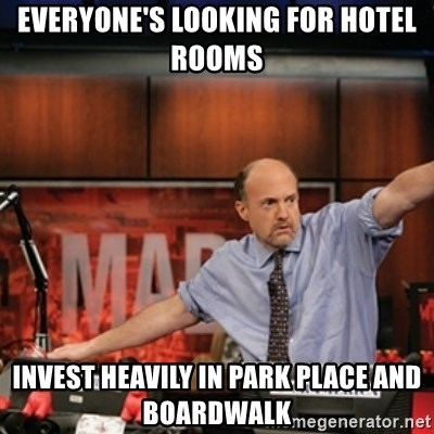 Jim Kramer Mad Money Karma - Everyone's looking for hotel rooms Invest heavily in Park place and Boardwalk