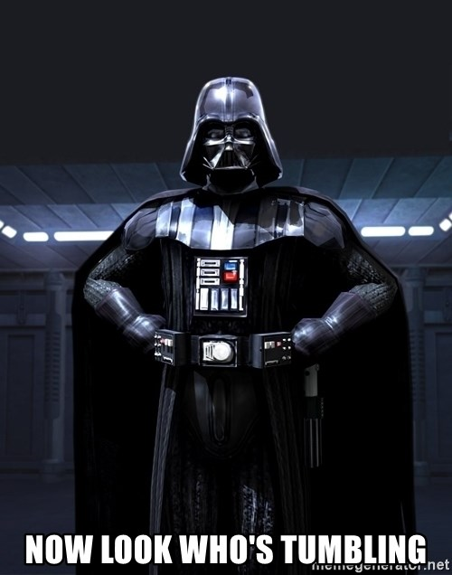 Darth Vader - now look who's tumbling