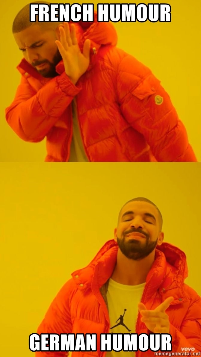 Drake No and Yes - French humour  German humour