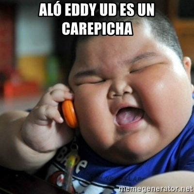 fat chinese kid - Aló Eddy ud es un carepicha
