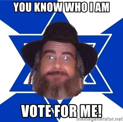Advice Jew - you know who i am vote for me!