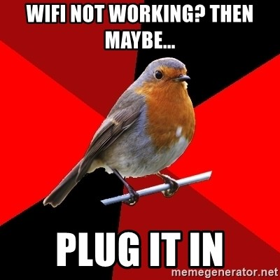 Retail Robin - Wifi not working? then maybe... PLUG IT IN