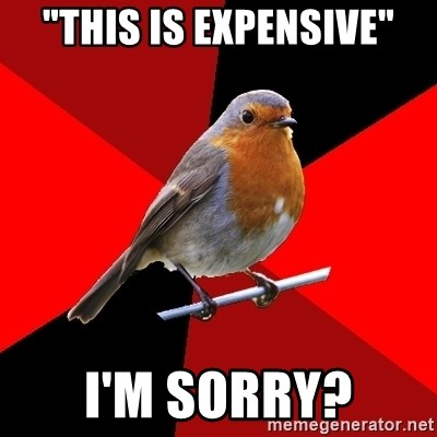 """Retail Robin - """"This is expensive"""" I'm sorry?"""