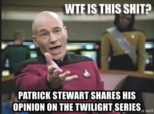 Patrick Stewart WTF - Patrick Stewart shares his opinion on the twilight series