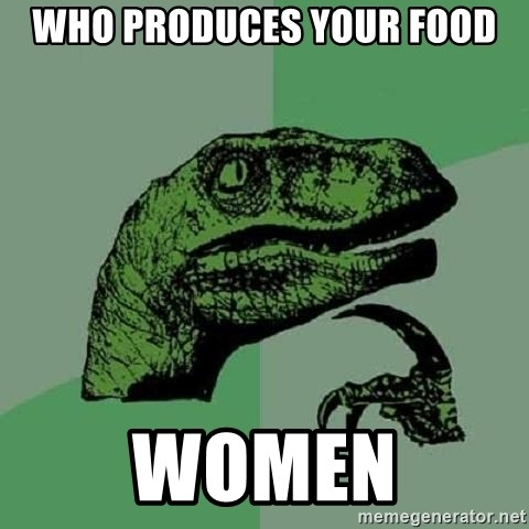 Philosoraptor - Who Produces your food Women