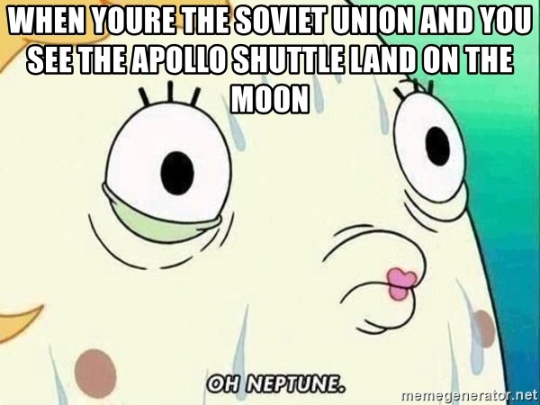 ohhhhhneuptuone - When youre the Soviet Union and you see the apollo shuttle land on the moon