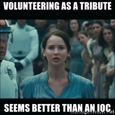 I volunteer as tribute Katniss - volunteering as a tribute seems better than an ioc