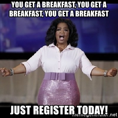 free giveaway oprah - You get a breakfast, you get a breakfast, you get a breakfast Just register today!