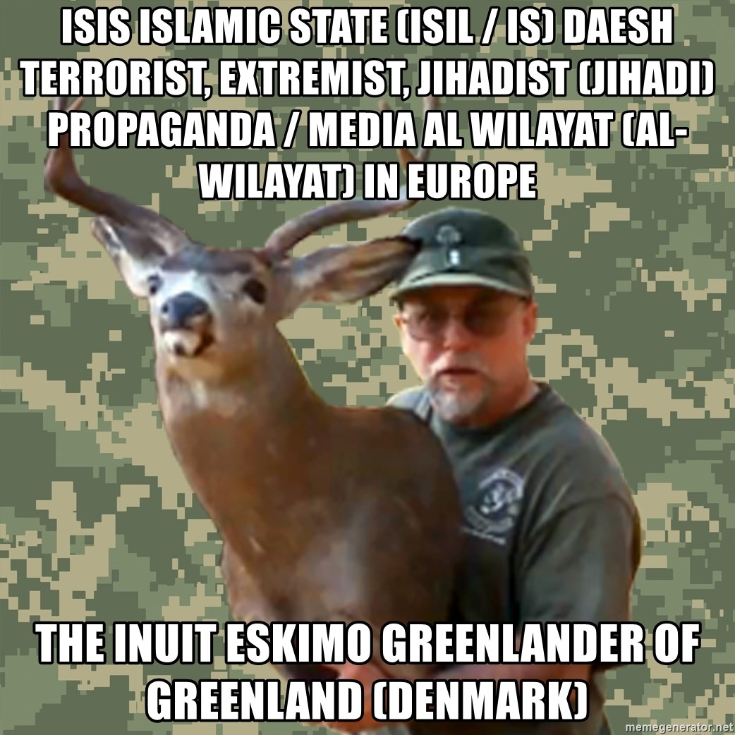 Chuck Testa Nope - ISIS Islamic State (ISIL / IS) Daesh Terrorist, Extremist, Jihadist (Jihadi) Propaganda / Media Al Wilayat (Al-Wilayat) in Europe  The Inuit Eskimo Greenlander of Greenland (Denmark)