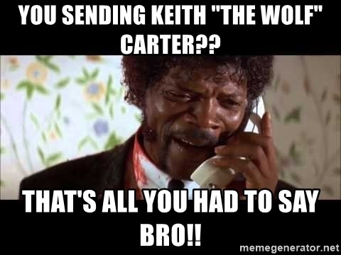 """Pulp Fiction sending the Wolf - You sending Keith """"The Wolf"""" Carter?? That's all you had to say bro!!"""