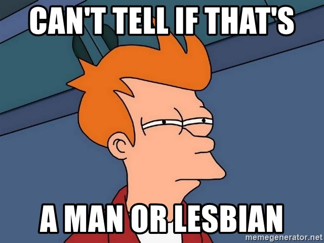 Futurama Fry - can't tell if that's a man or lesbian