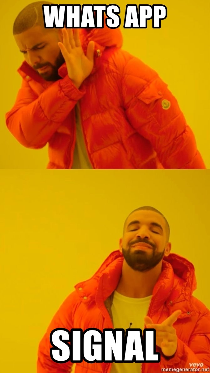 Whats app Signal - Drake No and Yes
