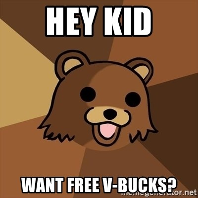 Pedobear - hey kid want free v-bucks?