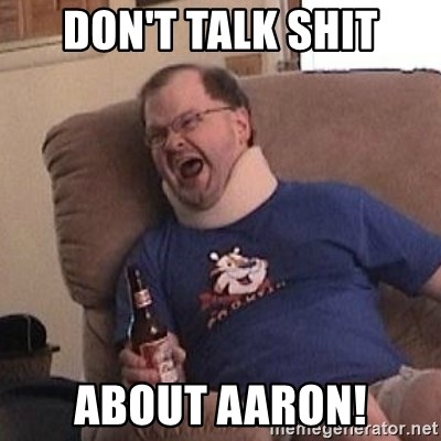 Fuming tourettes guy - DON'T TALK SHIT ABOUT AARON!