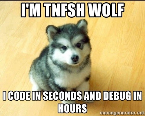 Baby Courage Wolf - I'm TNFSH wolf I code in seconds and debug in hours