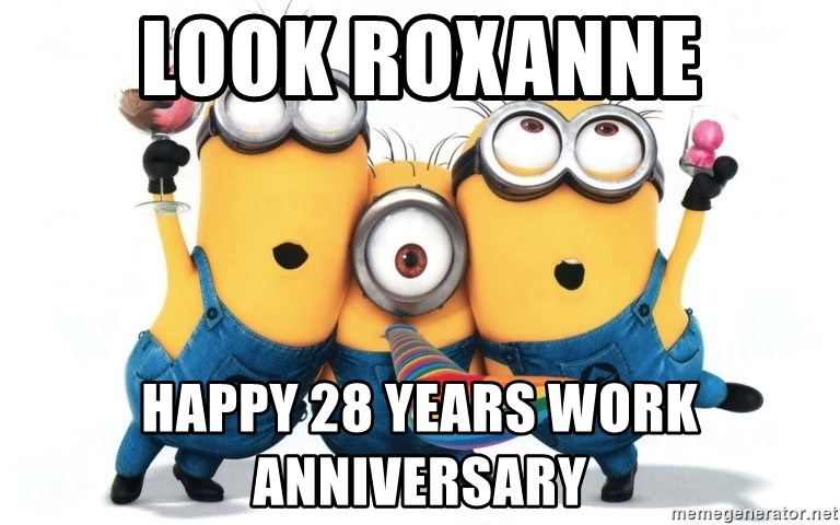 Celebrate Minions - Look Roxanne Happy 28 years work anniversary