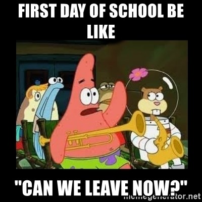 Patrick Star Instrument - First day of school be like ''Can we leave now?''