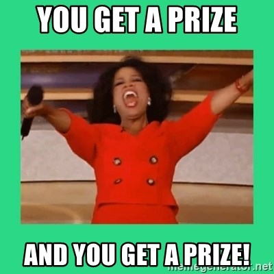 Oprah Car - You get a Prize and YOU get a prize!
