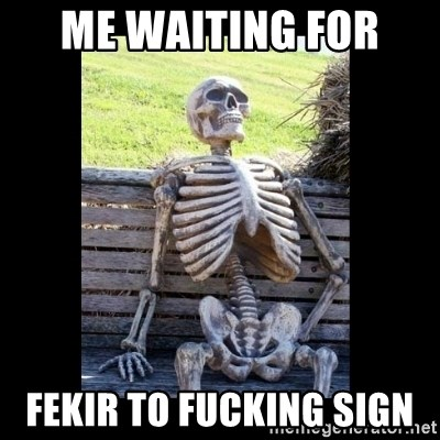 Still Waiting - Me waiting for  Fekir to fucking sign