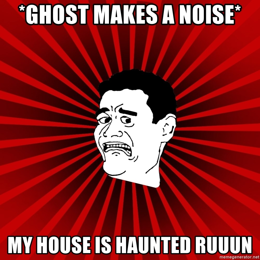 Afraid Yao Ming trollface - *ghost makes a noise* my house is haunted RUUUN
