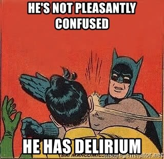 batman slap robin - He's not pleasantly confused He has delirium