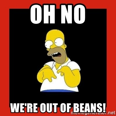 Homer retard - Oh no we're out of beans!