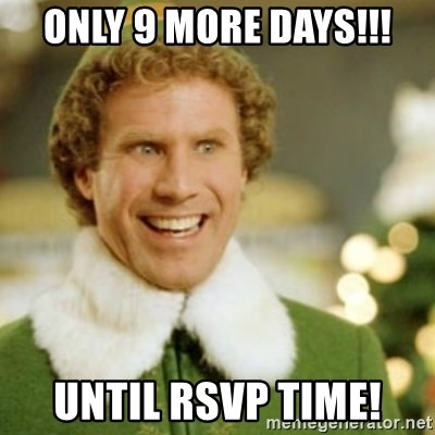 Buddy the Elf - Only 9 more days!!! Until RSVP time!