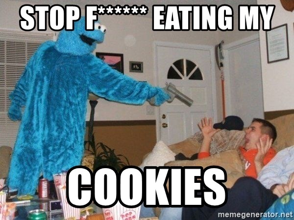 Bad Ass Cookie Monster - stop f****** eating my cookies